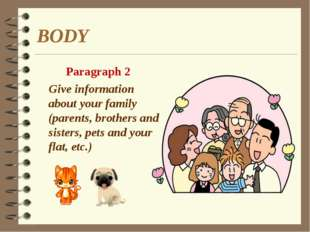 BODY Paragraph 2 Give information about your family (parents, brothers and si