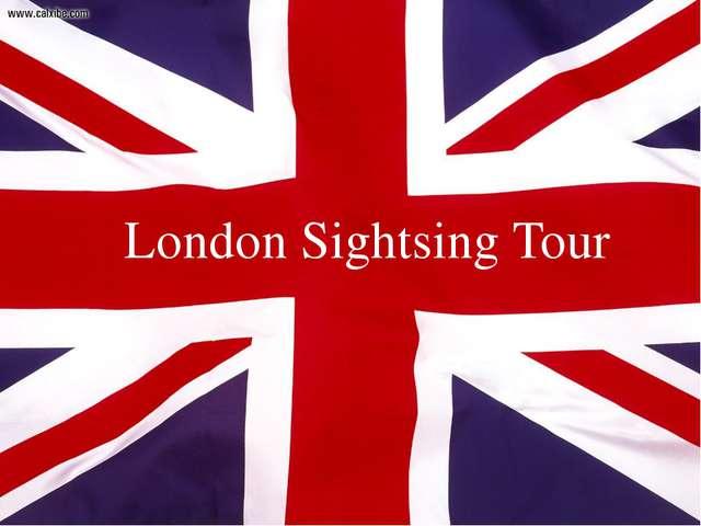 London Sightsing Tour