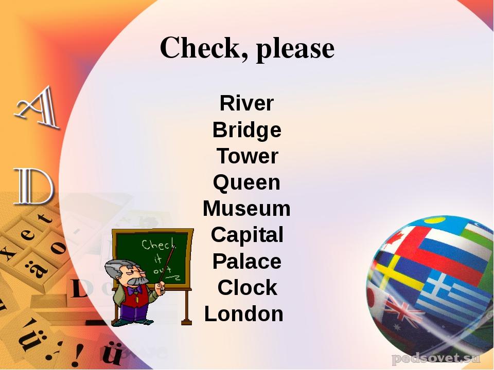 River Bridge Tower Queen Museum Capital Palace Clock London Check, please