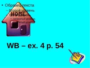 WB – ex. 4 p. 54