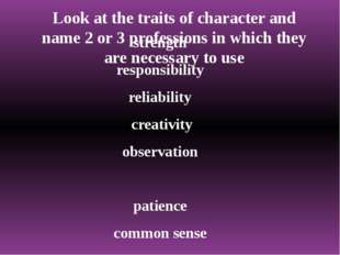 Look at the traits of character and name 2 or 3 professions in which they are
