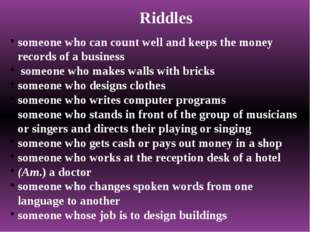 Riddles someone who can count well and keeps the money records of a business