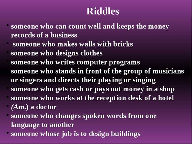 Riddles someone who can count well and keeps the money records of a business...