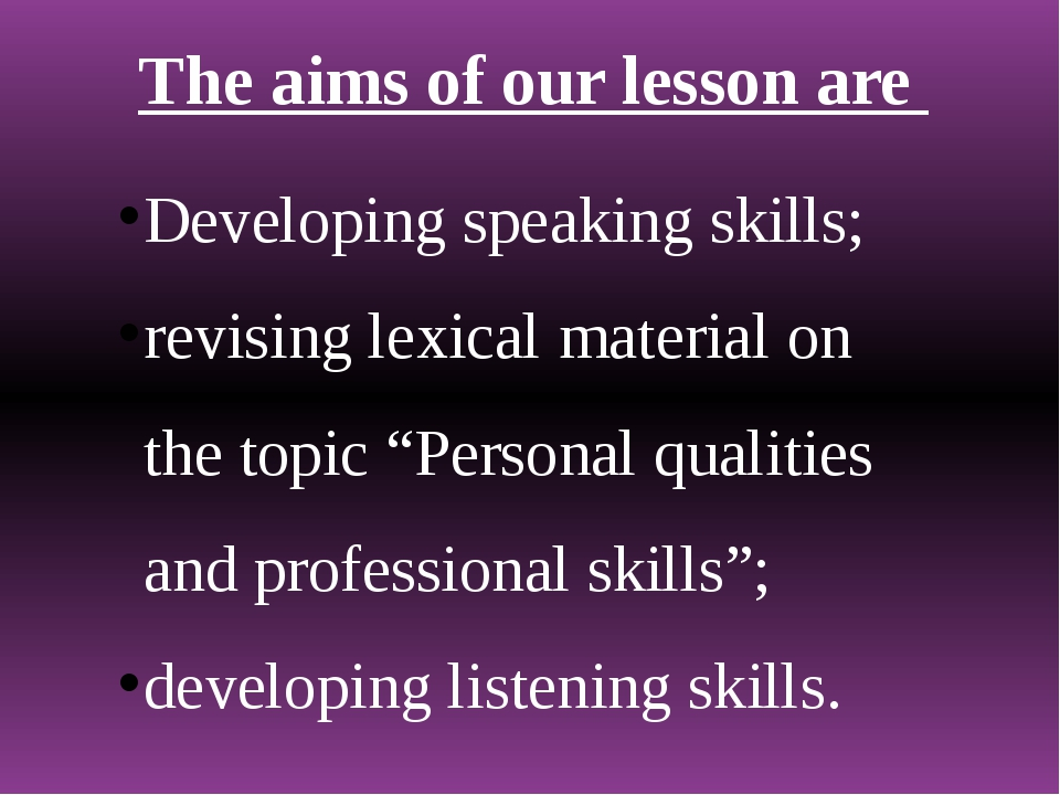 The aims of our lesson are Developing speaking skills; revising lexical mater...