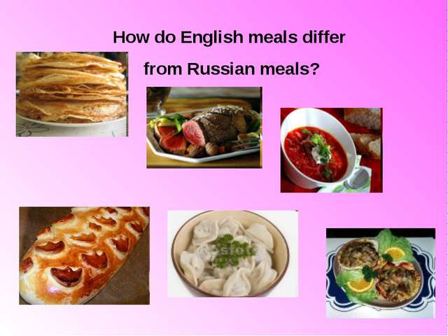 How do English meals differ from Russian meals?