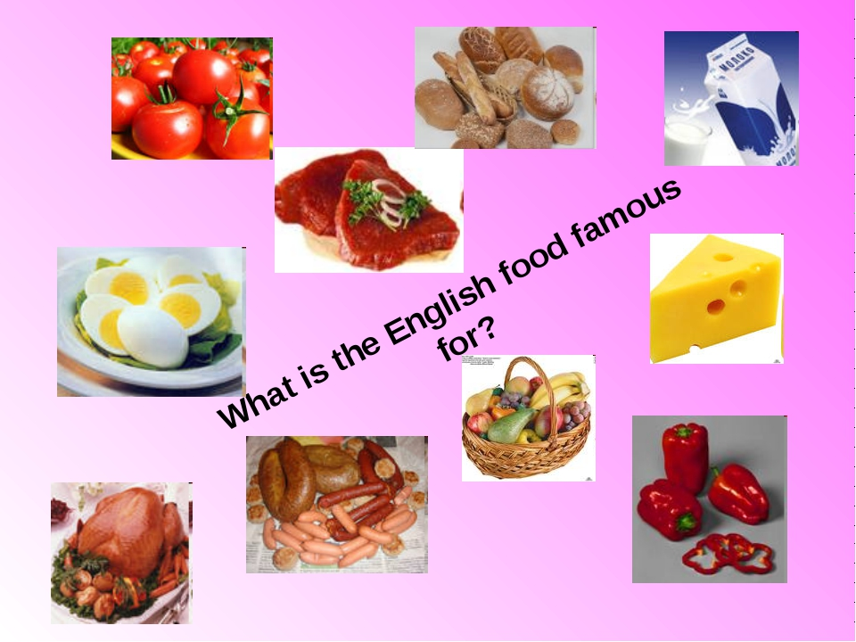 What is the English food famous for?