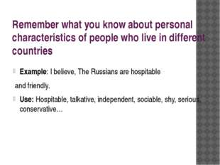 Remember what you know about personal characteristics of people who live in d