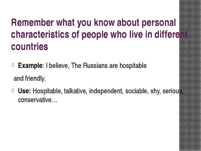Remember what you know about personal characteristics of people who live in d...