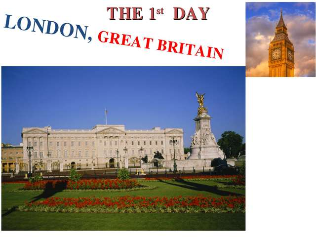 THE 1st DAY LONDON, GREAT BRITAIN