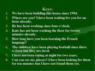 Keys: We have been building this house since 1994. Where are you? I have been