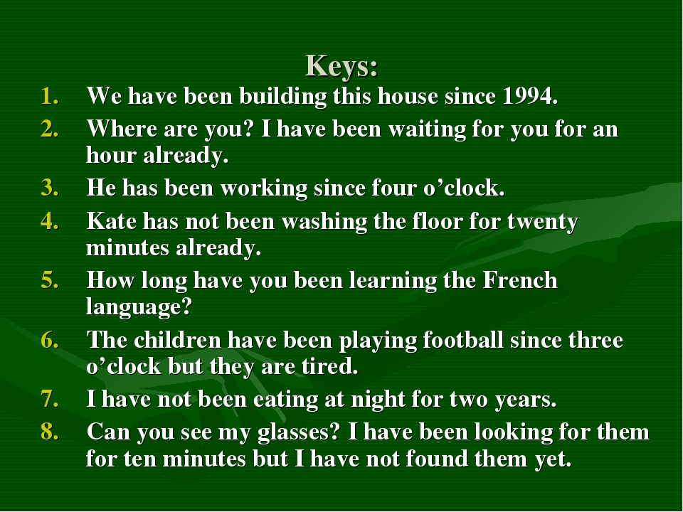 Keys: We have been building this house since 1994. Where are you? I have been...