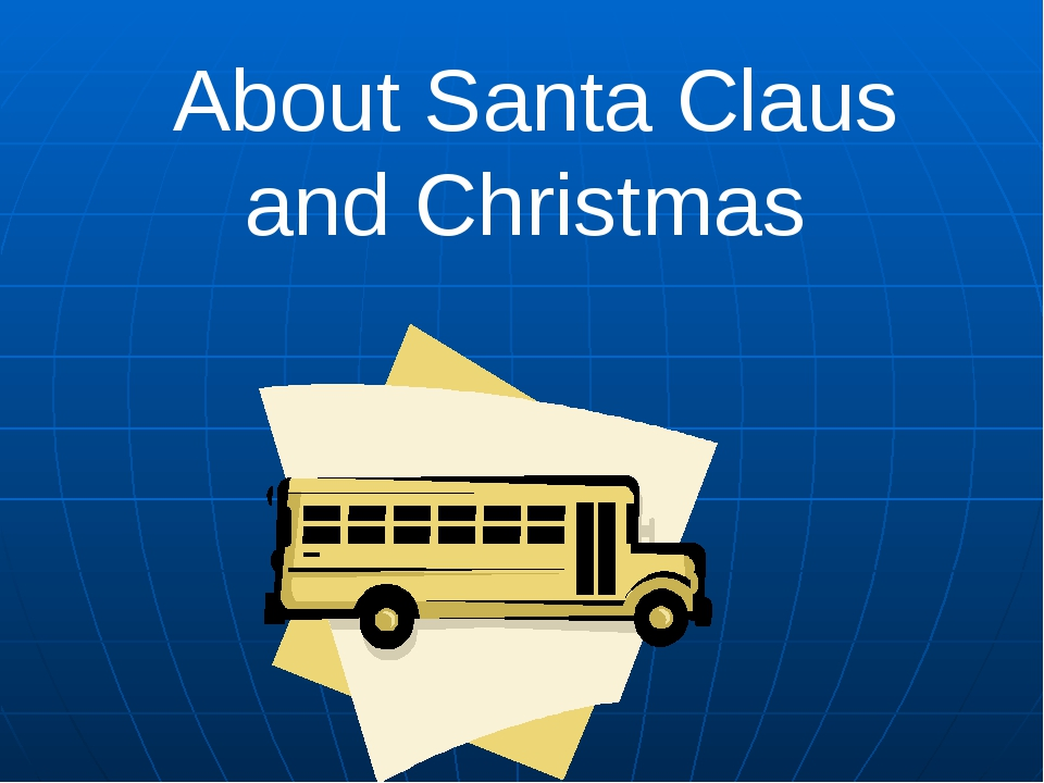 About Santa Claus and Christmas
