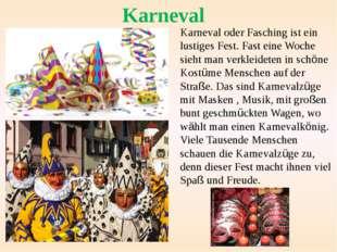 Karneval oder Fasching ist ein lustiges Fest. Fast eine Woche sieht man verkl