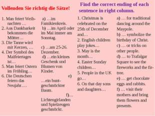 Find the correct ending of each sentence in right column. Vollenden Sie rich
