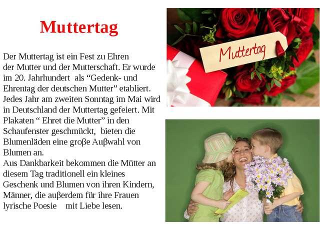 DerMuttertagist einFestzu Ehren derMutterund derMutterschaft. Er wurde...