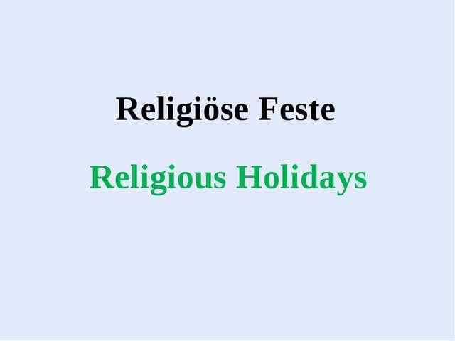 Religiöse Feste Religious Holidays