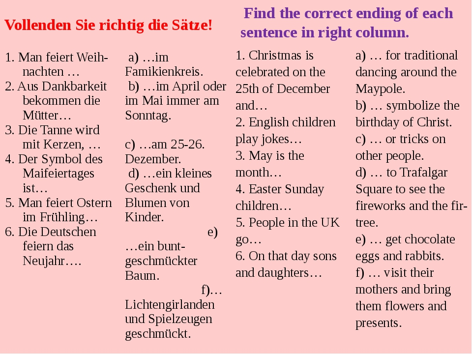 Find the correct ending of each sentence in right column. Vollenden Sie rich...