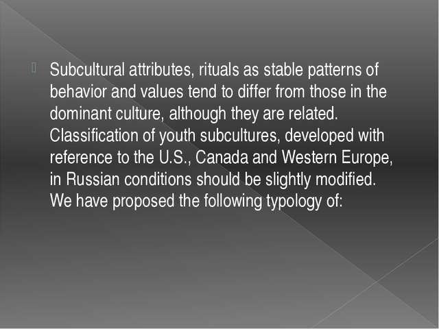 Subcultural attributes, rituals as stable patterns of behavior and values ten...