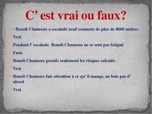 - Benoît Chamoux a escaladé neuf sommets de plus de 8000 mètres Vrai Pendant