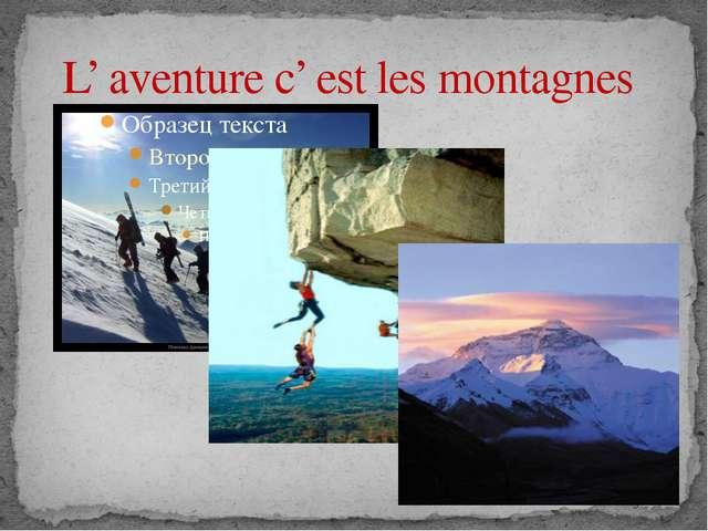 L' aventure c' est les montagnes