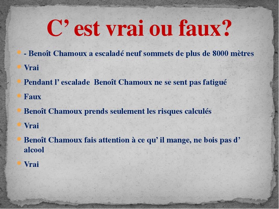 - Benoît Chamoux a escaladé neuf sommets de plus de 8000 mètres Vrai Pendant...