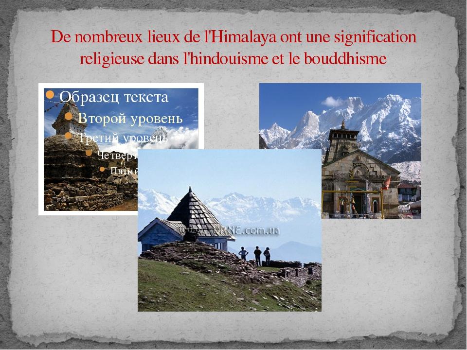 De nombreux lieux de l'Himalaya ont une signification religieuse dans l'hindo...