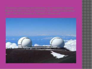 Телескопы-близнецы расположены на гавайской вершине Мауна Ки (Mauna Kea). С п