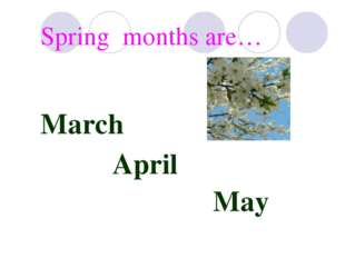 March April May Spring months are…
