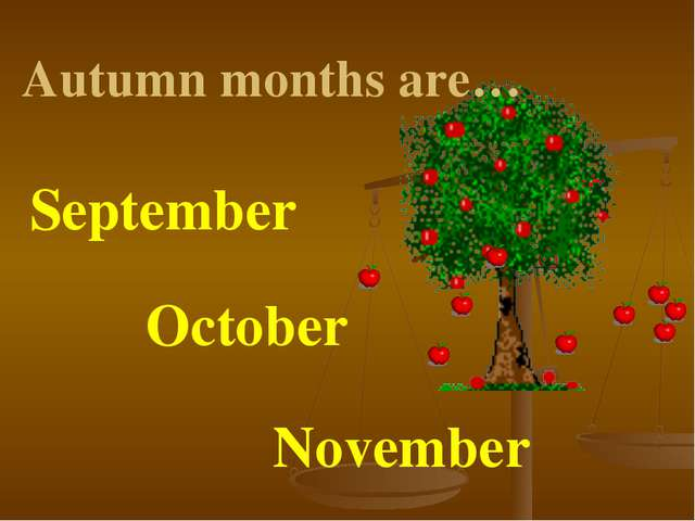 September October November Autumn months are…