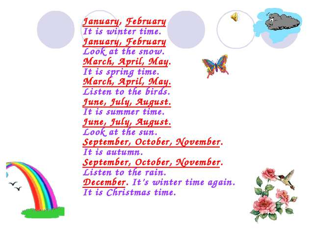January, February It is winter time. January, February Look at the snow. Marc...