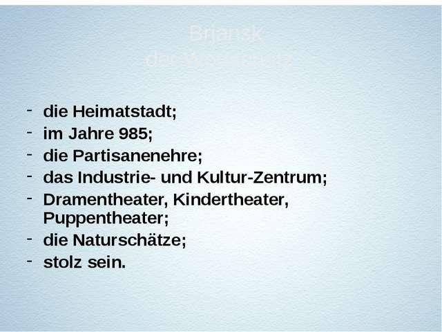 die Heimatstadt; im Jahre 985; die Partisanenehre; das Industrie- und Kultur-...
