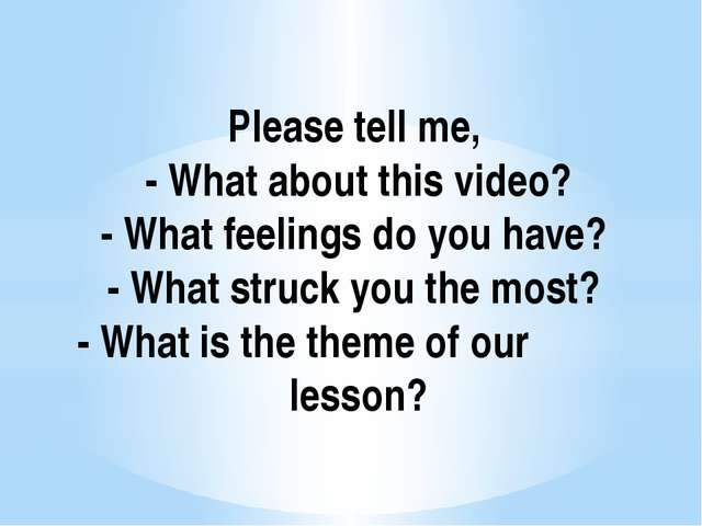 Please tell me, -What about this video? - What feelings do you have? - What...