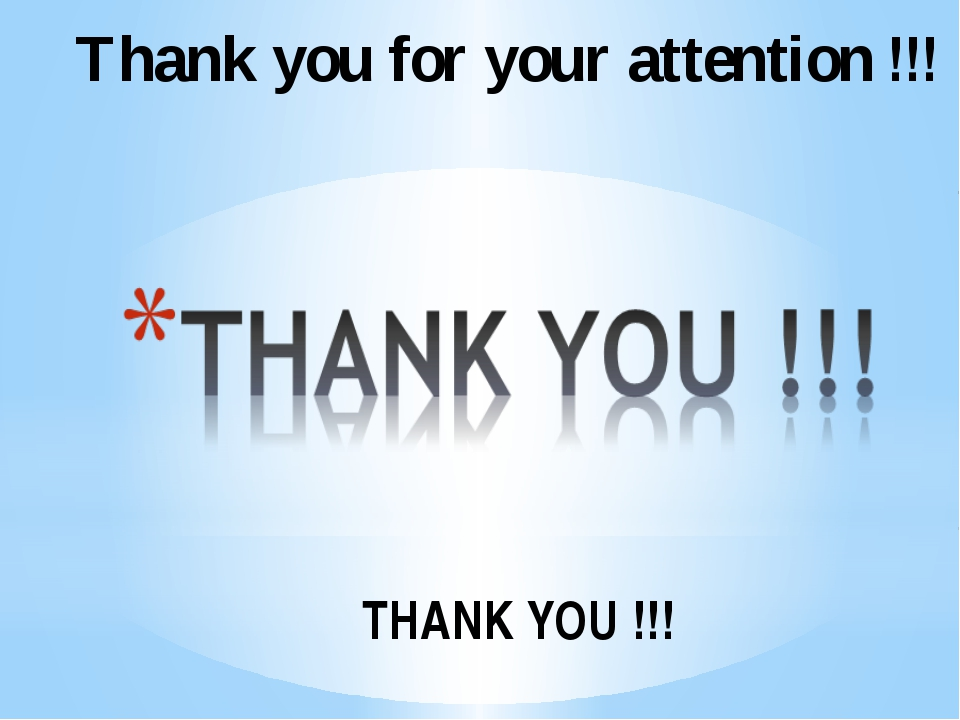 Thank you for your attention !!! THANK YOU !!!