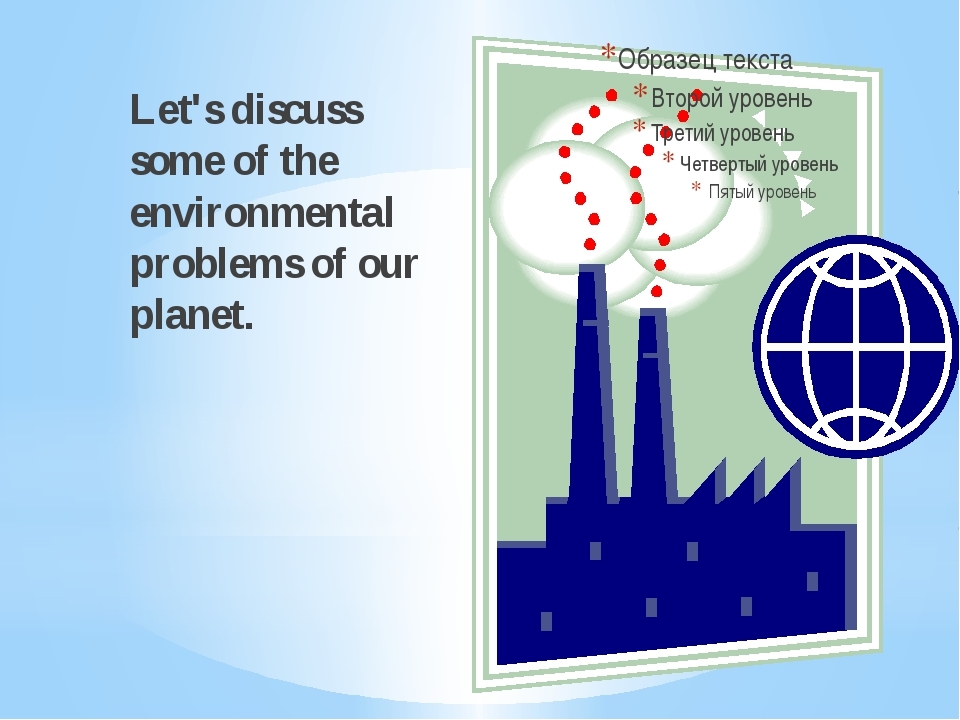 Let's discuss some of the environmental problems of our planet.