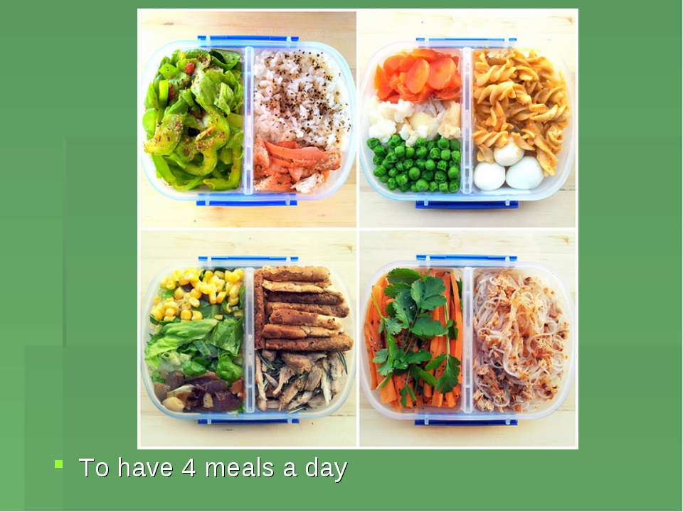 To have 4 meals a day