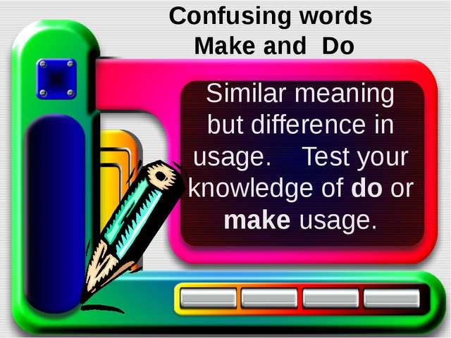 Similar meaning but difference in usage. Test your knowledge of do or make us...