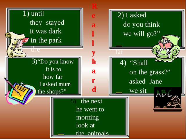 1) until they stayed it was dark in the park the 2) I asked do you think we...