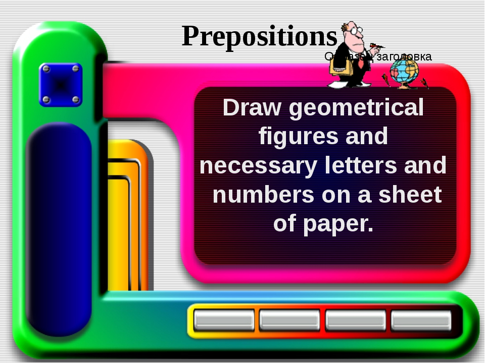 Draw geometrical figures and necessary letters and numbers on a sheet of pape...