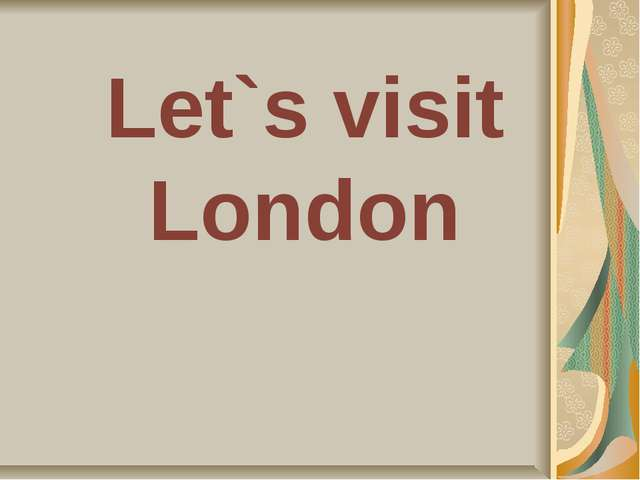 Let`s visit London