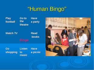 """Human Bingo"" Play footballGo to the theatreHave a party Watch TV BingoRe"
