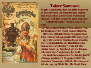 Tulaer Samowar. Es gibt Argumente, dass der erste Samowar in Tula erschien. E