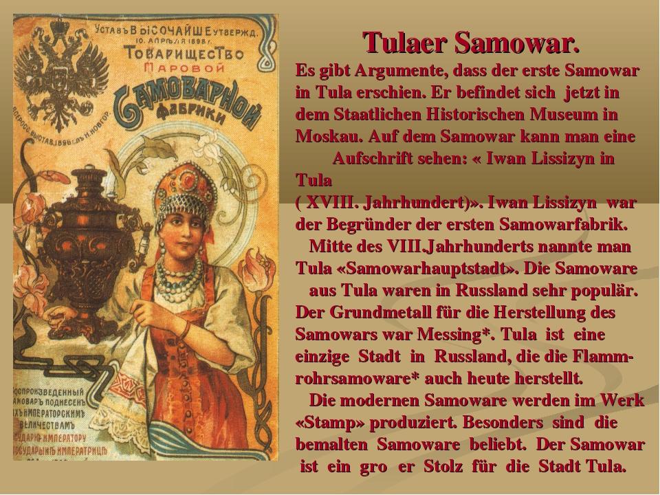 Tulaer Samowar. Es gibt Argumente, dass der erste Samowar in Tula erschien. E...
