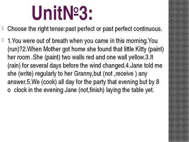 Unit№3: Choose the right tense:past perfect or past perfect continuous. 1.Yo...