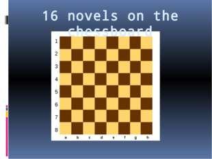 16 novels on the chessboard a b c d e f g h 1 2 3 4 5 6 7 8