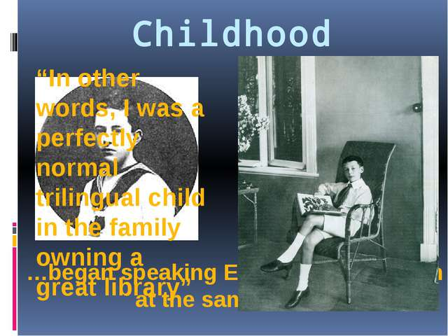 """Childhood …began speaking English and Russian at the same time… """"In other wor..."""