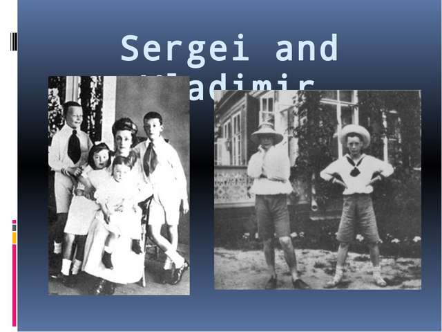 Sergei and Vladimir