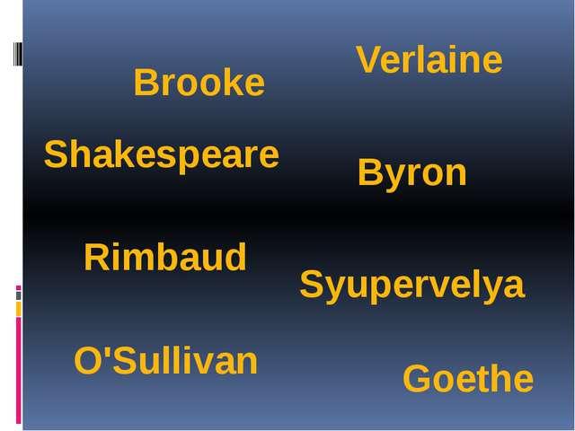 Brooke O'Sullivan Verlaine Syupervelya Byron Shakespeare Rimbaud Goethe