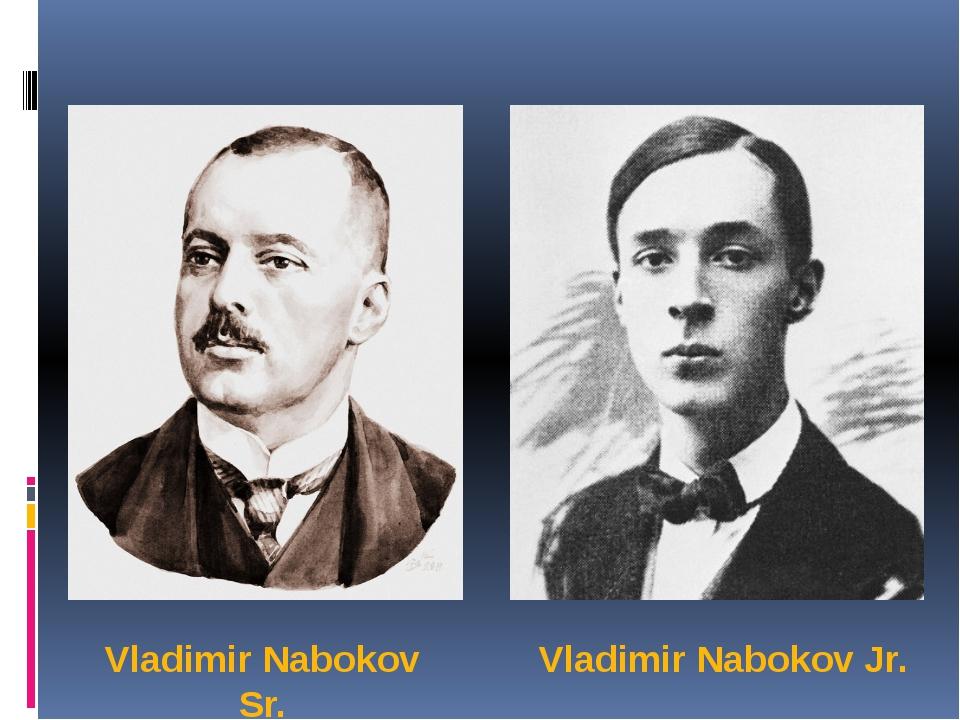 Vladimir Nabokov Sr. Vladimir Nabokov Jr.
