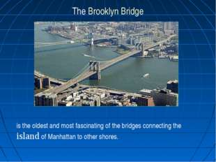 is the oldest and most fascinating of the bridges connecting the island of Ma