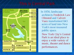 This is Central Park In 1856, landscape architects Frederick Law Olmsted and
